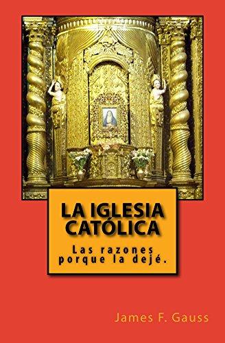 La Iglesia Católica por James F. Gauss