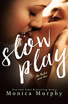 Slow Play (The Rules Book 3) by [Murphy, Monica]