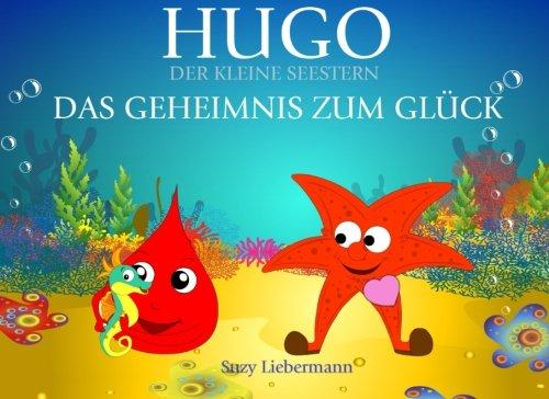 Das Geheimnis zum Glück (Hugo, der kleine Seestern)