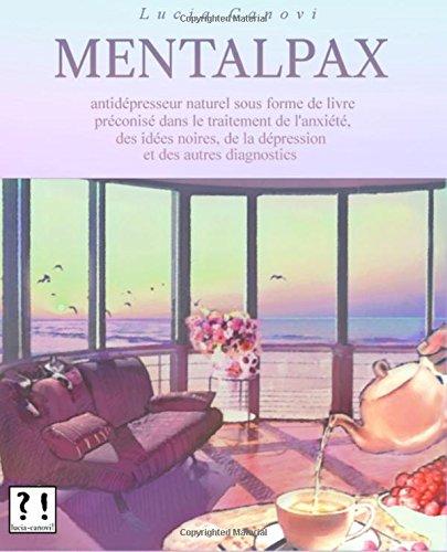 Mentalpax: Antidpresseur naturel sous forme de livre prconis dans le traitement de l'anxit, des ides noires, de la dpression et des