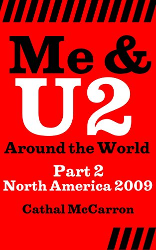 Me & U2 Around the World - Part 2 - North America 2009 (English Edition) (U2 360 Tour)