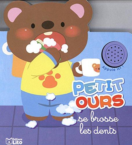 Petit ours se brosse les dents - Dès 2 ans