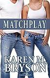 Matchplay (Matchplay Series Book 1)