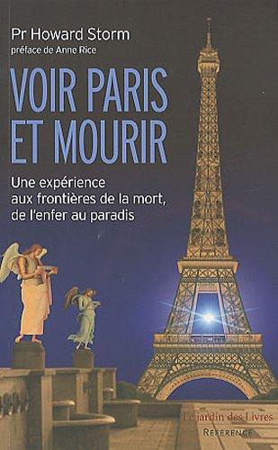 Voir Paris et mourir : une expérience aux frontières de la mort par Howard Storm