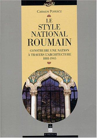 Le style national roumain : Construire une Nation à travers l'architecture, 1881-1945