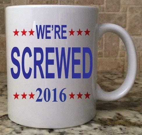 TK.DILIGARM Ceramic Coffee Tea Mug Cup 11oz White We're Screwed 2016 Funny