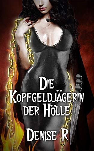 Die Kopfgeldjägerin der Hölle (Erotik ab 18 unzensiert, tabulose Sexgeschichten ab 18, Sex Erotik Deutsch)