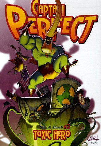 Captain Perfect, tome 2 : Toxic Heroes
