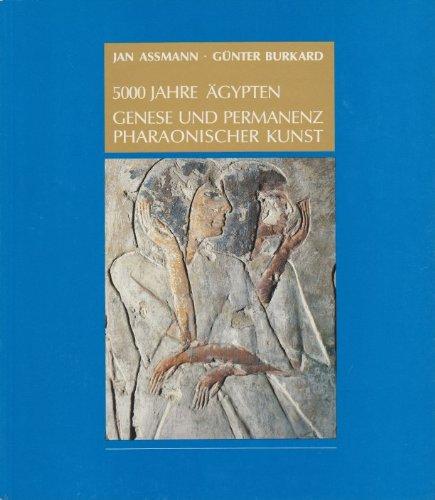 5000 Jahre Ägypten, Genese und Permanenz pharaonischer Kunst,
