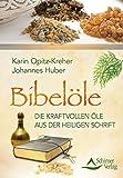 Bibelöle: Die kraftvollen Öle aus der Heiligen Schrift