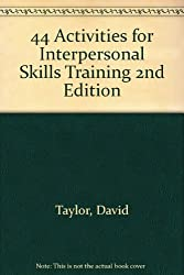 44 Activities for Interpersonal Skills Training 2nd Edition