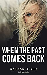 When the Past Comes Back (English Edition)