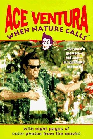 Ace Ventura: When Nature Calls by Marc A Cerasini (1996-11-01)
