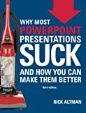 Why Most PowerPoint Presentations Suck...and how you can make them better
