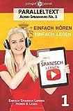Spanisch Lernen   Einfach Lesen - Einfach Hören   Paralleltext: Einfach Spanisch Lernen Hören & Lesen (Audio-Sprachkurs)
