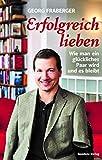 Expert Marketplace -  Georg Fraberger  - Erfolgreich lieben: Wie man ein glückliches Paar wird und es bleibt
