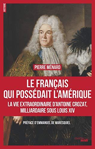 Le Français qui possédait l'Amérique