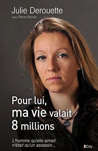 Pour lui, ma vie valait 8 millions (French Edition) eBook: Julie ...