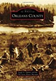 Orleans County (Images of America Series) by Sarah A. Dumas (2011-05-16) - Sarah A. Dumas;Old Stone House Museum