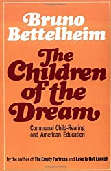 The Children of the Dream by Bruno Bettelheim (2001-01-29)
