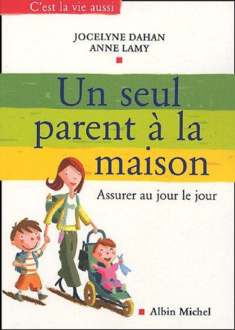 Seul Parent a la Maison (Un) (Collections Psychologie) par Jocelyne Dahan