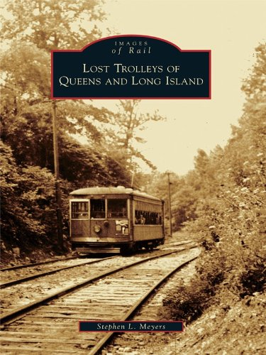 Lost Trolleys of Queens and Long Island (Images of Rail) (English Edition) -