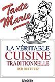 La véritable cuisine traditionnelle - La bonne et vieille cuisine française