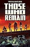 Those Who Remain - Book 1: A Zombie Apocalypse Novel (Those Who Remain Trilogy) (English Edition)