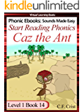 Start Reading Phonics 1.14 (Caz the ant) & sight words (Childrens Learning To Read Activity Book) (Phonic Ebooks: Kids Learn To Read (Childrens First Readers Level 1) Sight Words)