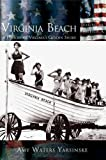 Virginia Beach: A History of Virginia's Golden Shore by Amy Waters Yarsinske (2002-11-13)