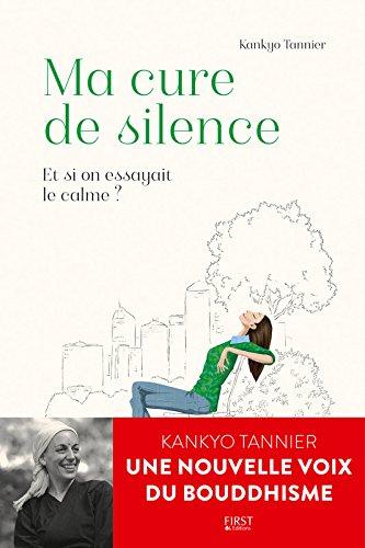 Ma Cure de silence. Et si on essayait le calme ? par Kankyo TANNIER