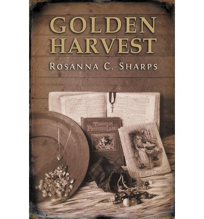 golden-harvest-golden-harvest-by-sharps-rosanna-cerezo-author-may-11-2011-paperback