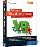 Einstieg in Visual Basic 2015: Ideal für Programmieranfänger geeignet