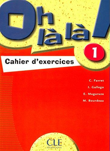 Oh là là! 1 - Cahier d'exercices