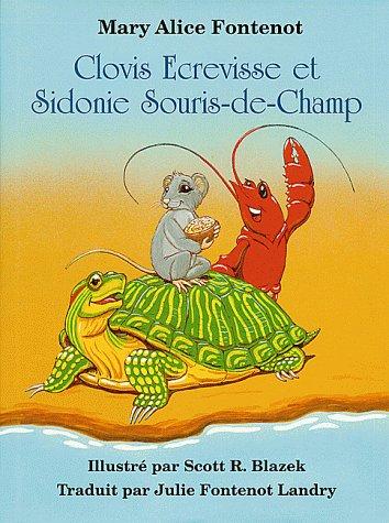 Clovis Ecrevisse Et Sidonie Souris-D-Champ/ Clovis Crawfish and Fedora     Field Mouse par Mary Alice Fontenot