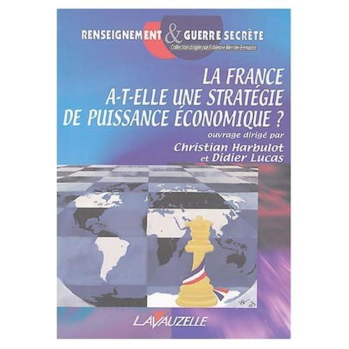 La France a-t-elle une stratégie de puissance économique ?