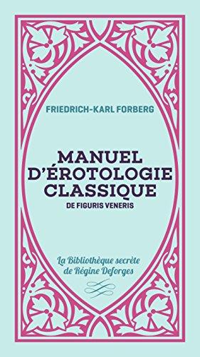 Manuel d'érotologie classique : De figuris veneris par Collectif
