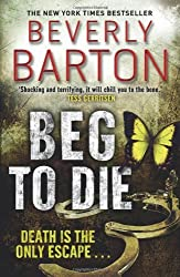 Beg to Die by Beverly Barton (2009-01-01)