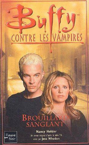 Buffy contre les vampires, Tome 44 : Brouillard sanglant par Nancy Holder