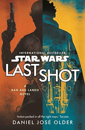 Star Wars: Last Shot: A Han and Lando Novel