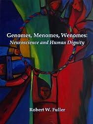 Genomes, Menomes, Wenomes: Neuroscience and Human Dignity (English Edition)