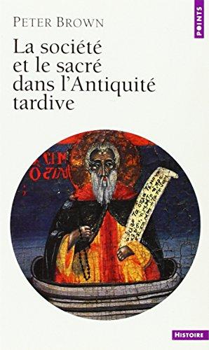 La Socit et le Sacr dans l'Antiquit tardive