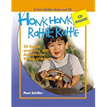 Honk, Honk, Rattle, Rattle: 25 Songs and Over 300 Activities for Young Children (Pam Schiller Theme Series) by Pam Schiller (2006-04-01)