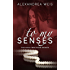 To My Senses: The Nicci Beauvoir Series