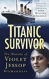 Titanic Survivor: The Memoirs Of Violet Jessop, Stewardess
