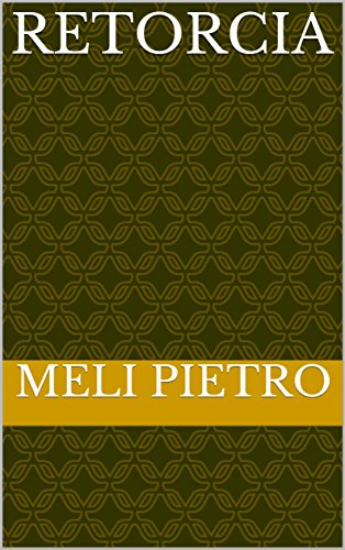 retorcia  por Meli  Pietro