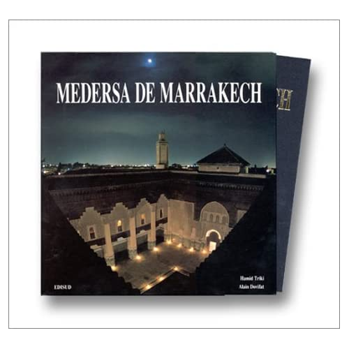 MEDERSA DE MARRAKECH SUIVI DE RIGUEUR ET MODERNITE. L'IMAGE ET LA REALITE DE L'ARCHITECTURE