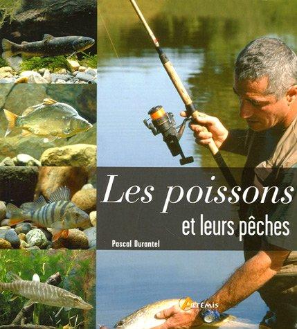 Les poissons et leurs pêches par Pascal Durantel