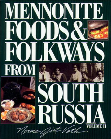 Mennonite Foods Folkways From South Russia Vol 2