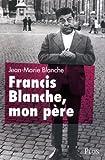 Image de FRANCIS BLANCHE MON PERE